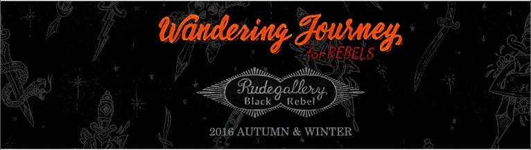 RUDE GALLERY BLACK REBEL 2016 AUTUMN��WINTER COLLECTION �롼�ɥ�����֥�å���٥� RUDE GALLERY BLACK REBEL