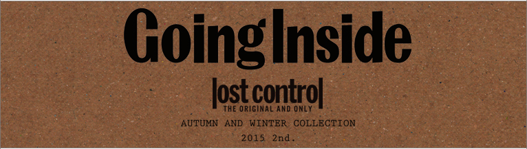 �?�ȥ���ȥ?�� LOST CONTROL 2015 AUTUMN��WINTER COLLECTION��