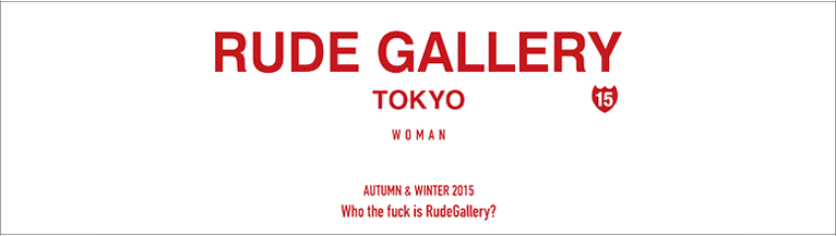 RUDE GALLERY WOMAN 2015 AUTUMN��WINTER COLLECTION RUDE GALLERY��ǥ�����
