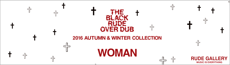 RUDE GALLERY WOMAN 2016 AUTUMN&WINTER COLLECTION ルードギャラリー RUDE GALLERYレディース