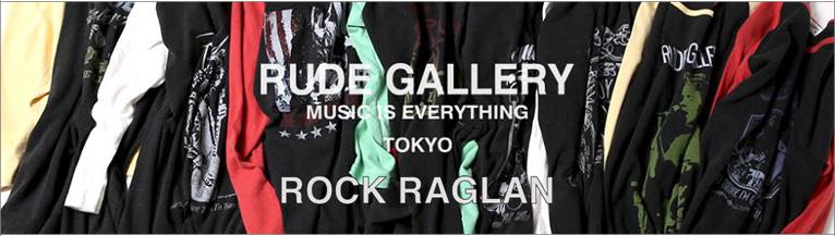 RUDE GALLERY ROCK RAGLAN �롼�ɥ����