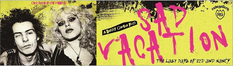 シド・ヴィシャスと恋人ナンシーのドキュメンタリー映画「SAD VACATION ラストデイズ・オブ・シド&ナンシー」×RUDE GALLERY