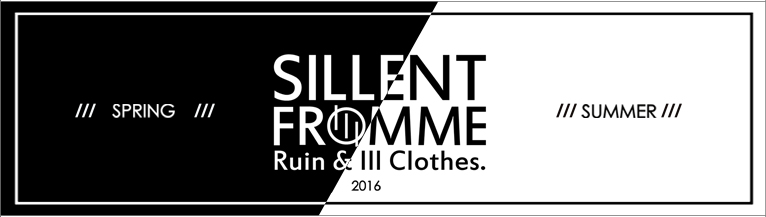 SILLENT FROM ME 2016 SPRING��SUMMER COLLECTION �������ȥե��ߡ�